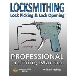 Locksmithing, Lock Picking & Lock Opening: Professional Training Manual